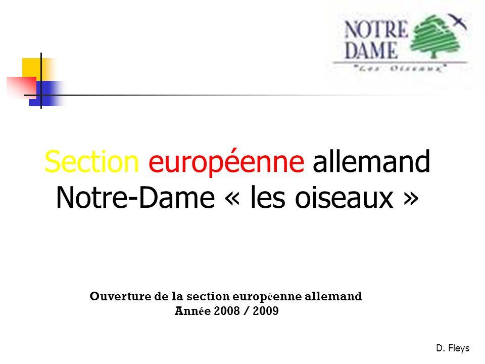 D. Fleys Section européenne allemand Notre-Dame « les oiseaux » Ouverture de la section europ é enne allemand Ann é e 2008 / 2009