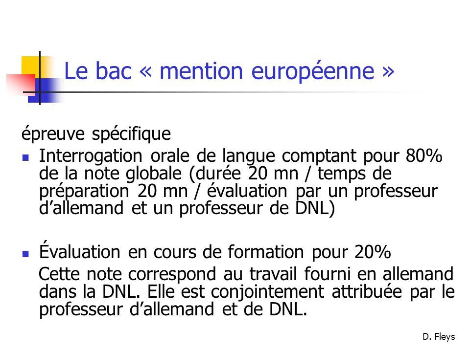 D. Fleys Le bac « mention européenne » épreuve spécifique Interrogation orale de langue comptant pour 80% de la note globale (durée 20 mn / temps de p