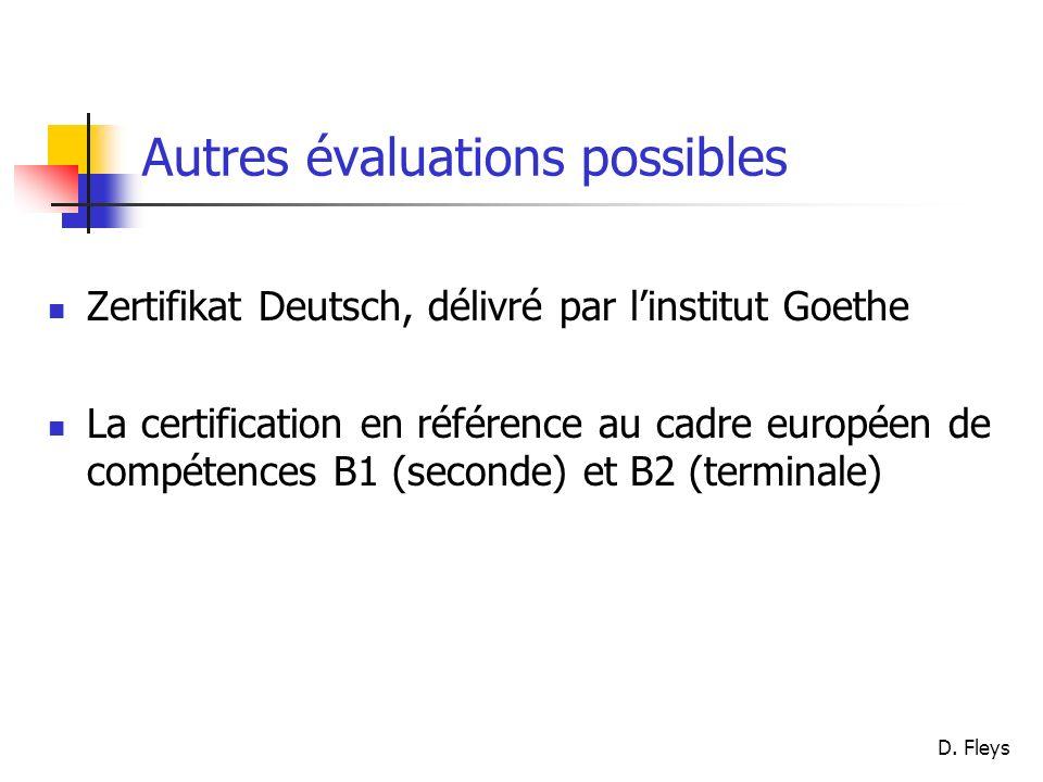 D. Fleys Autres évaluations possibles Zertifikat Deutsch, délivré par linstitut Goethe La certification en référence au cadre européen de compétences