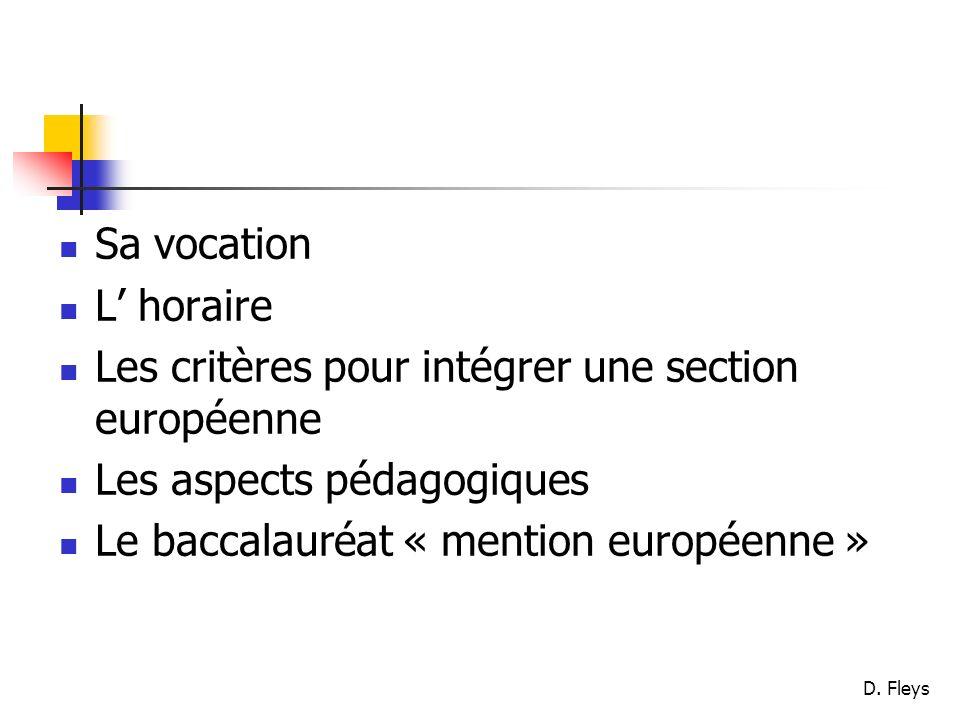 D. Fleys Sa vocation L horaire Les critères pour intégrer une section européenne Les aspects pédagogiques Le baccalauréat « mention européenne »