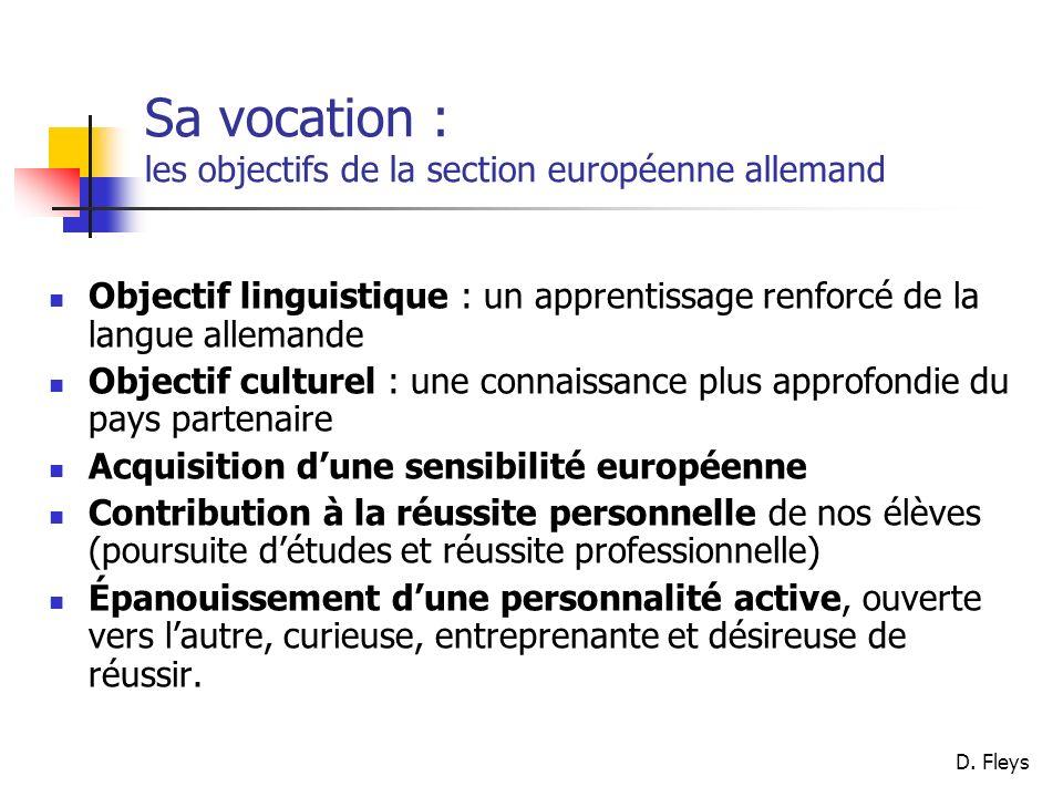 D. Fleys Sa vocation : les objectifs de la section européenne allemand Objectif linguistique : un apprentissage renforcé de la langue allemande Object