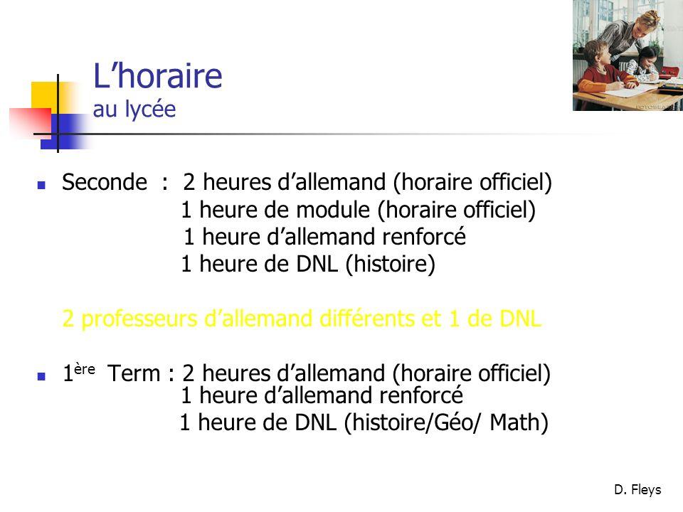 D. Fleys Lhoraire au lycée Seconde : 2 heures dallemand (horaire officiel) 1 heure de module (horaire officiel) 1 heure dallemand renforcé 1 heure de