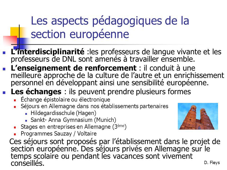 D. Fleys Les aspects pédagogiques de la section européenne Linterdisciplinarité :les professeurs de langue vivante et les professeurs de DNL sont amen