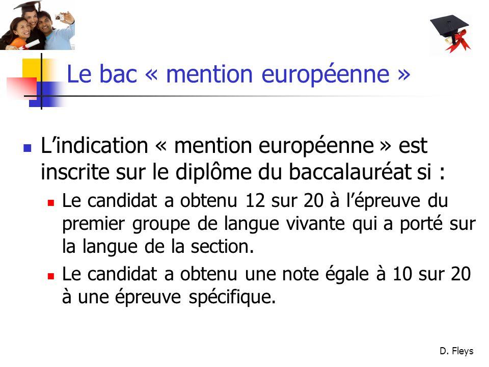 D. Fleys Le bac « mention européenne » Lindication « mention européenne » est inscrite sur le diplôme du baccalauréat si : Le candidat a obtenu 12 sur