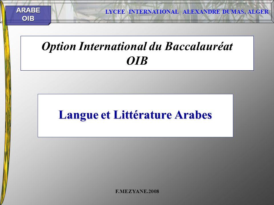 LYCEE INTERNATIONAL ALEXANDRE DUMAS, ALGER ARABEOIB F.MEZYANE.2008 Option International du Baccalauréat OIB Langue et Littérature Arabes