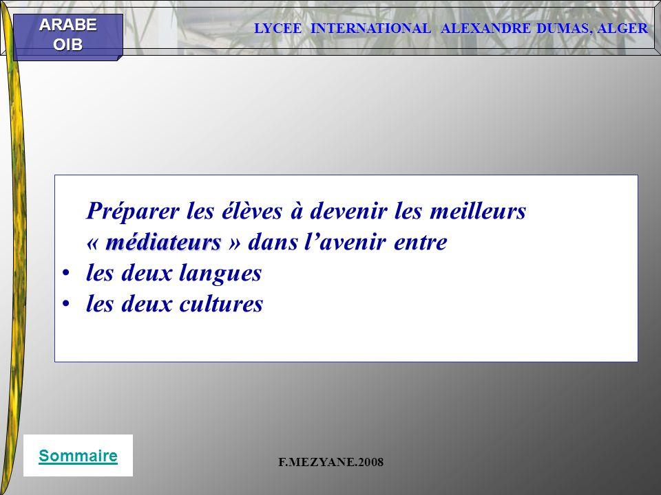 LYCEE INTERNATIONAL ALEXANDRE DUMAS, ALGER ARABEOIB F.MEZYANE.2008 Préparer les élèves à devenir les meilleurs médiateurs « médiateurs » dans lavenir
