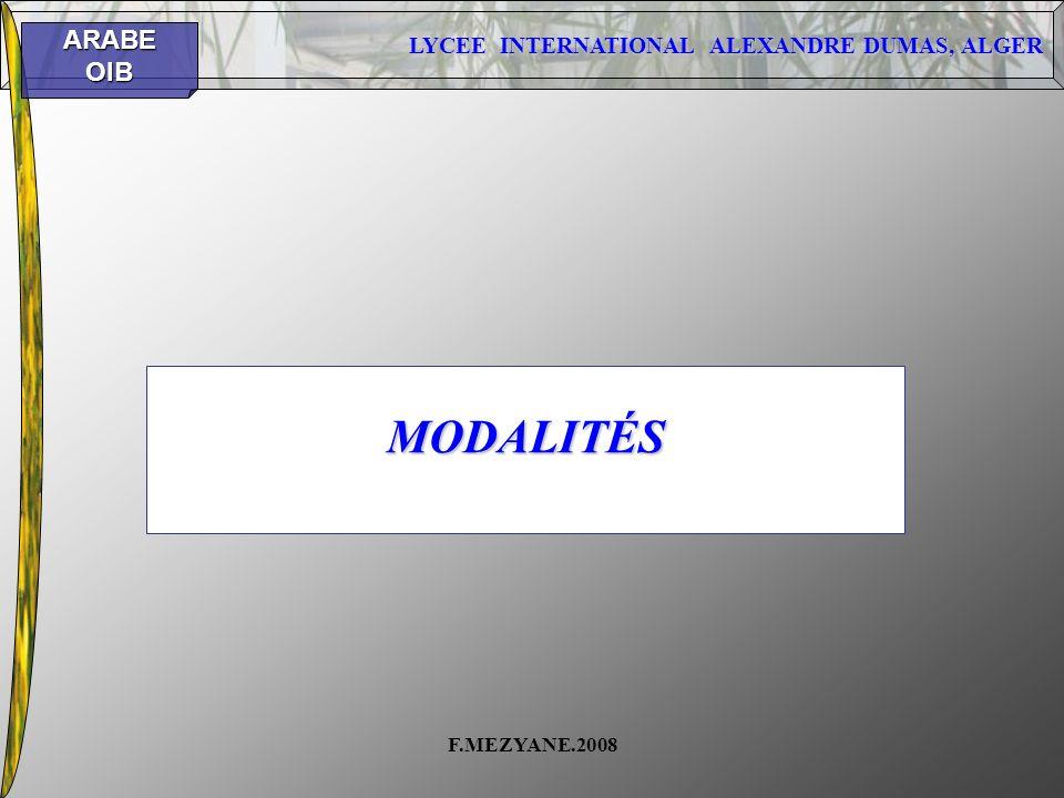 LYCEE INTERNATIONAL ALEXANDRE DUMAS, ALGER ARABEOIB F.MEZYANE.2008 MODALITÉS