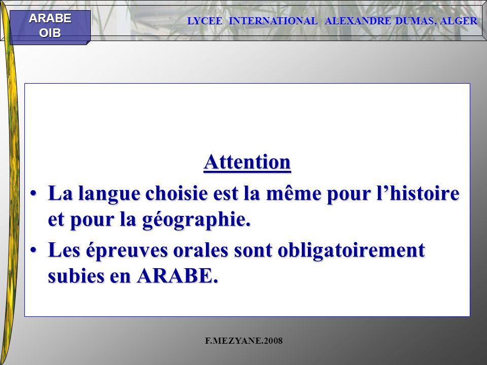 LYCEE INTERNATIONAL ALEXANDRE DUMAS, ALGER ARABEOIB F.MEZYANE.2008 Attention La langue choisie est la même pour lhistoire et pour la géographie.La lan