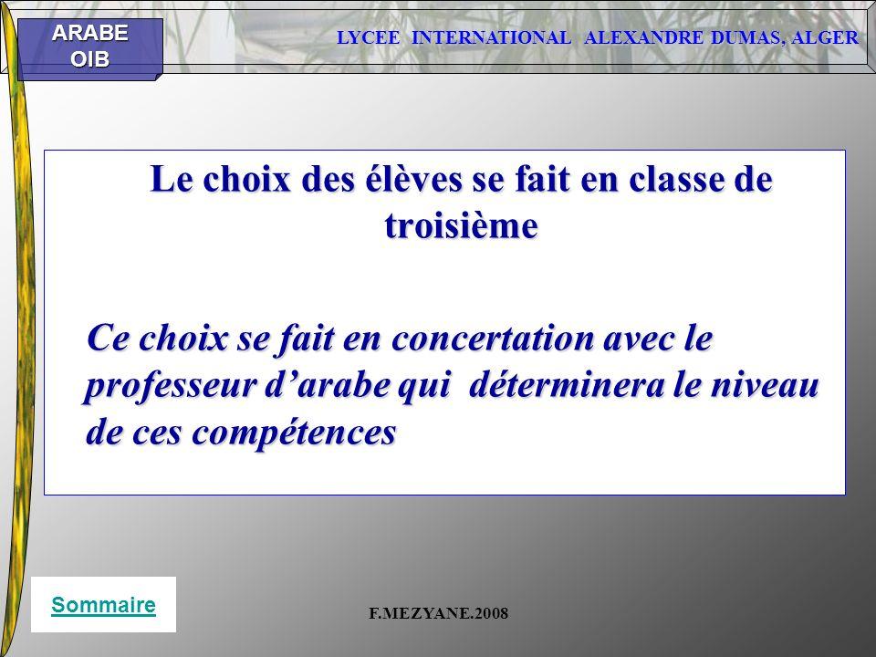 LYCEE INTERNATIONAL ALEXANDRE DUMAS, ALGER ARABEOIB F.MEZYANE.2008 Le choix des élèves se fait en classe de troisième Ce choix se fait en concertation