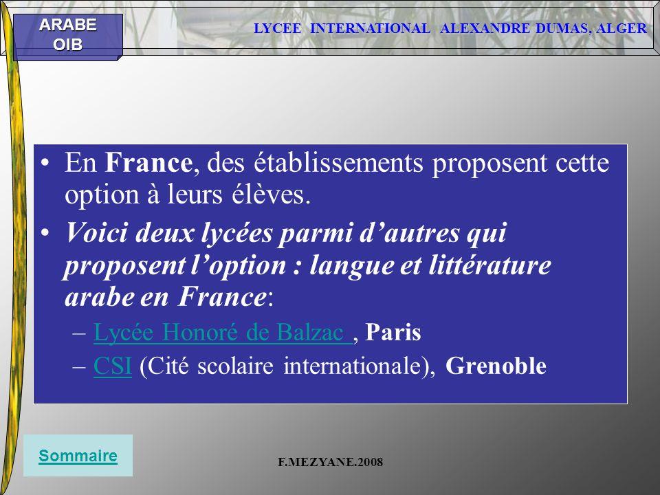 LYCEE INTERNATIONAL ALEXANDRE DUMAS, ALGER ARABEOIB F.MEZYANE.2008 En France, des établissements proposent cette option à leurs élèves. Voici deux lyc