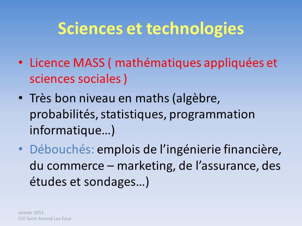 Janvier 2011 CIO Saint Amand Les Eaux Sciences et technologies Licence MASS ( mathématiques appliquées et sciences sociales ) Très bon niveau en maths