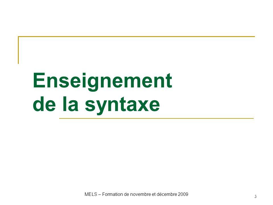 Enseignement de la syntaxe MELS – Formation de novembre et décembre 2009 3