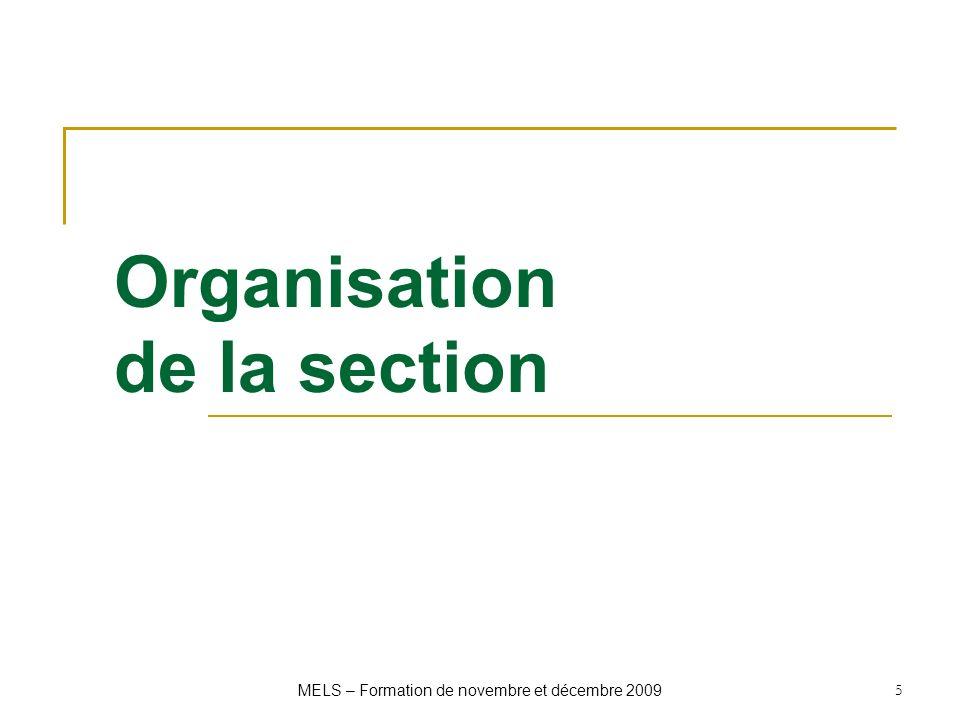 Organisation de la section MELS – Formation de novembre et décembre 2009 5