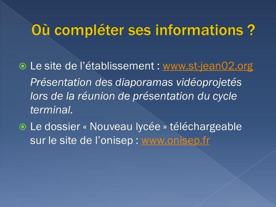 Le site de létablissement : www.st-jean02.orgwww.st-jean02.org Présentation des diaporamas vidéoprojetés lors de la réunion de présentation du cycle terminal.