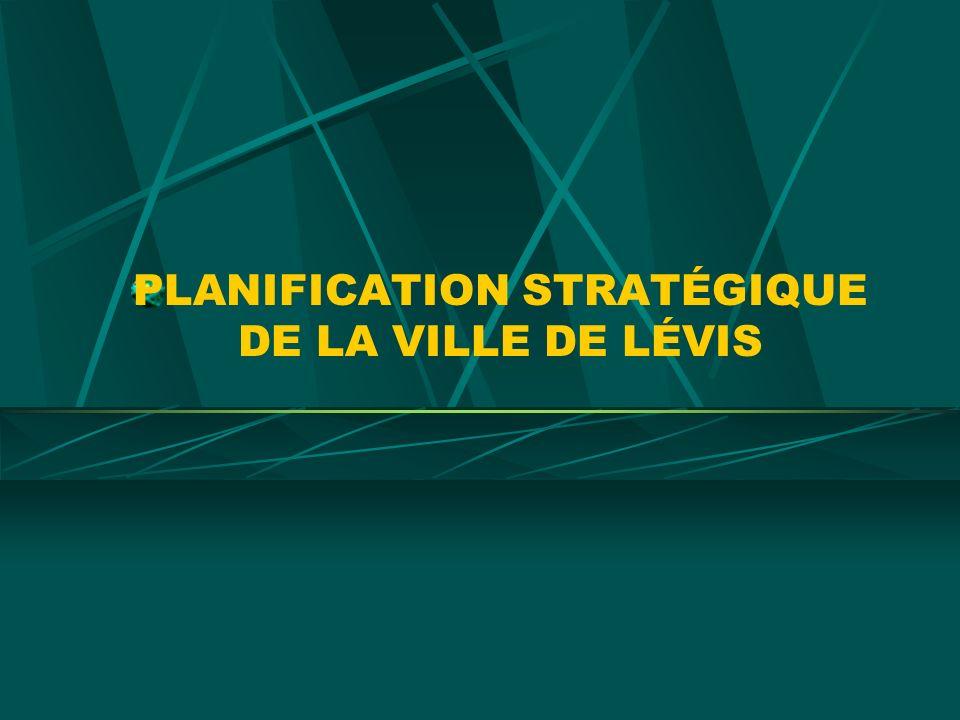 PLANIFICATION STRATÉGIQUE DE LA VILLE DE LÉVIS