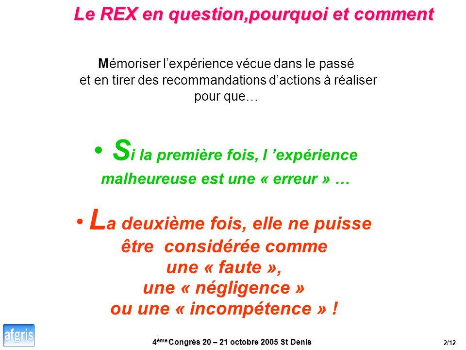 4 ème Congrès 20 – 21 octobre 2005 St Denis S i la première fois, l expérience malheureuse est une « erreur » … L a deuxième fois, elle ne puisse être