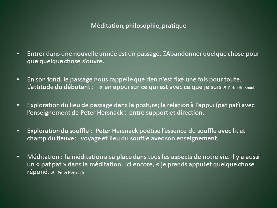 Méditation, philosophie, pratique Entrer dans une nouvelle année est un passage.
