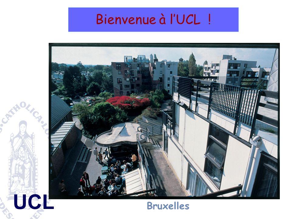 UCL Bienvenue à lUCL ! Bruxelles