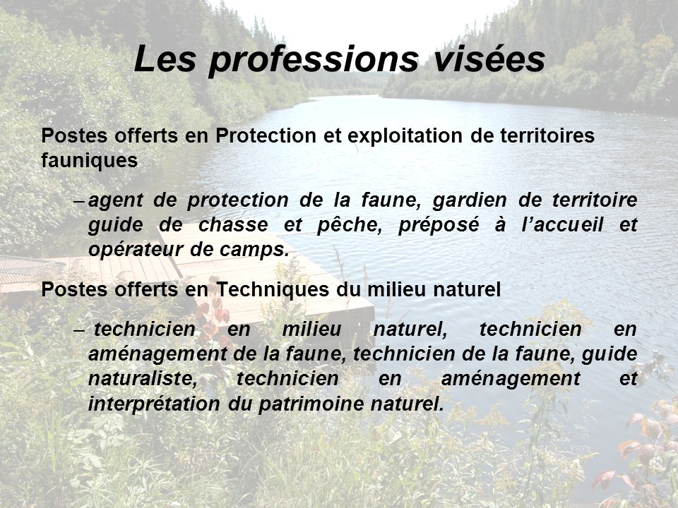 Postes offerts en Protection et exploitation de territoires fauniques –agent de protection de la faune, gardien de territoire guide de chasse et pêche