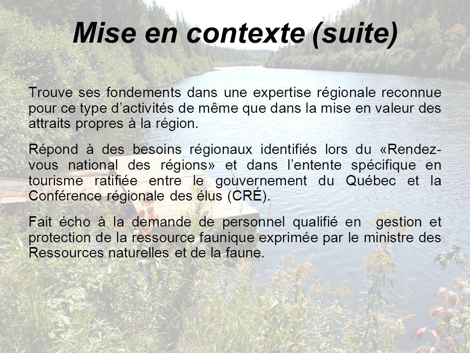 Trouve ses fondements dans une expertise régionale reconnue pour ce type dactivités de même que dans la mise en valeur des attraits propres à la régio