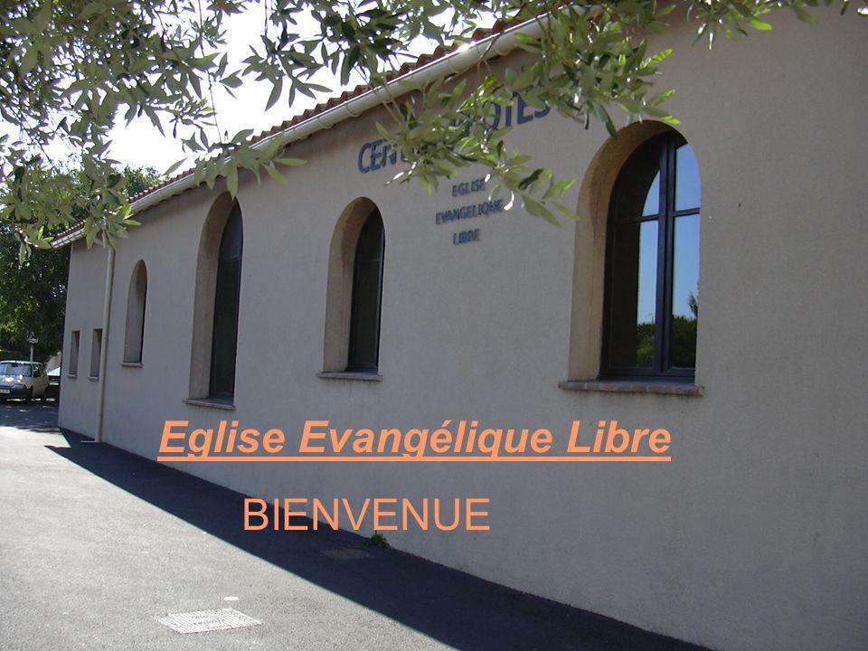 Eglise Evangélique Libre BIENVENUE