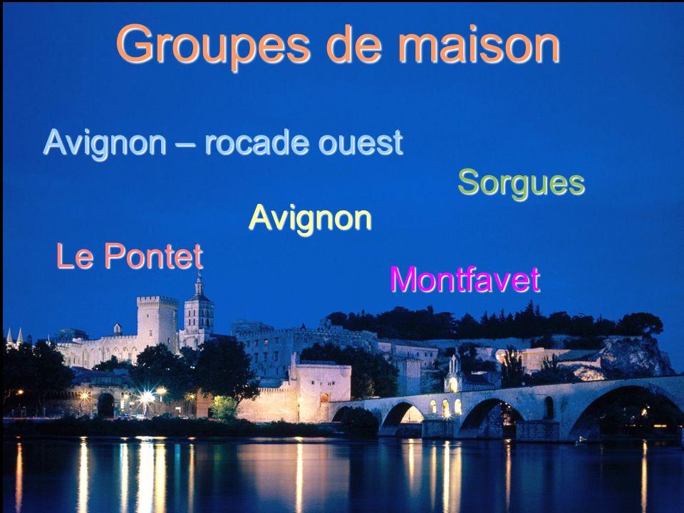 Groupes de maison Avignon – rocade ouest Avignon Le Pontet Montfavet Sorgues