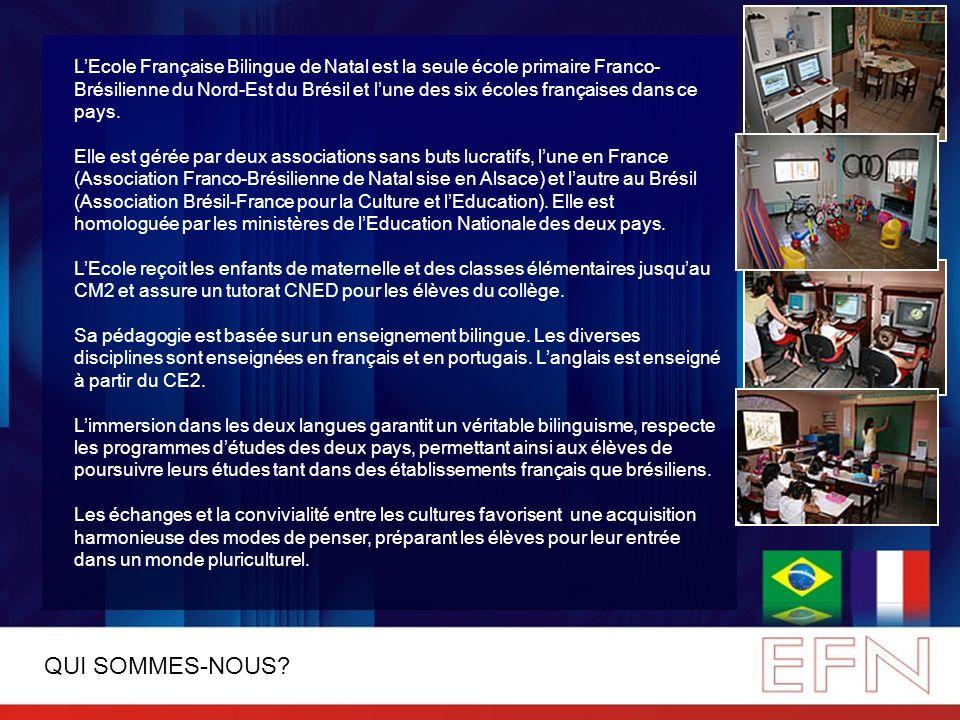 LEcole Française Bilingue de Natal est la seule école primaire Franco- Brésilienne du Nord-Est du Brésil et lune des six écoles françaises dans ce pay