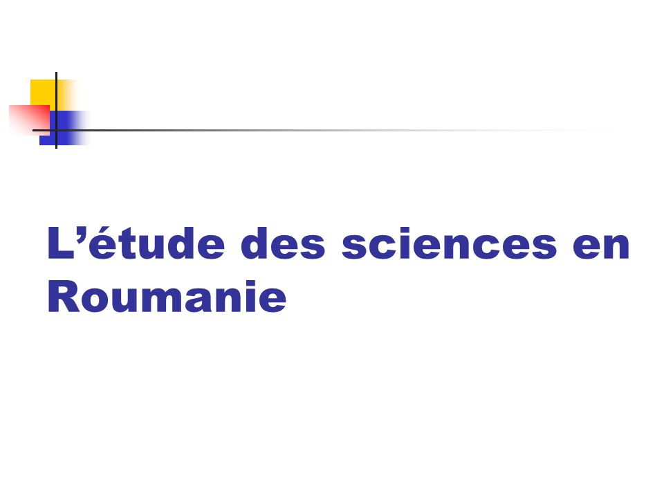 Létude des sciences en Roumanie