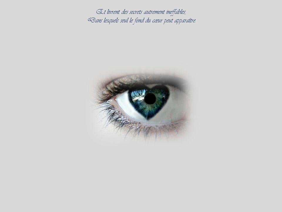 Les caresses des yeux sont les plus adorables ; Elles apportent lâme aux limites de lêtre,