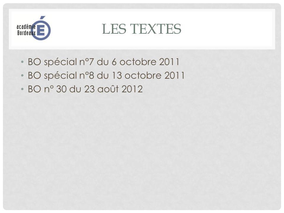 LES TEXTES BO spécial n°7 du 6 octobre 2011 BO spécial n°8 du 13 octobre 2011 BO n° 30 du 23 août 2012