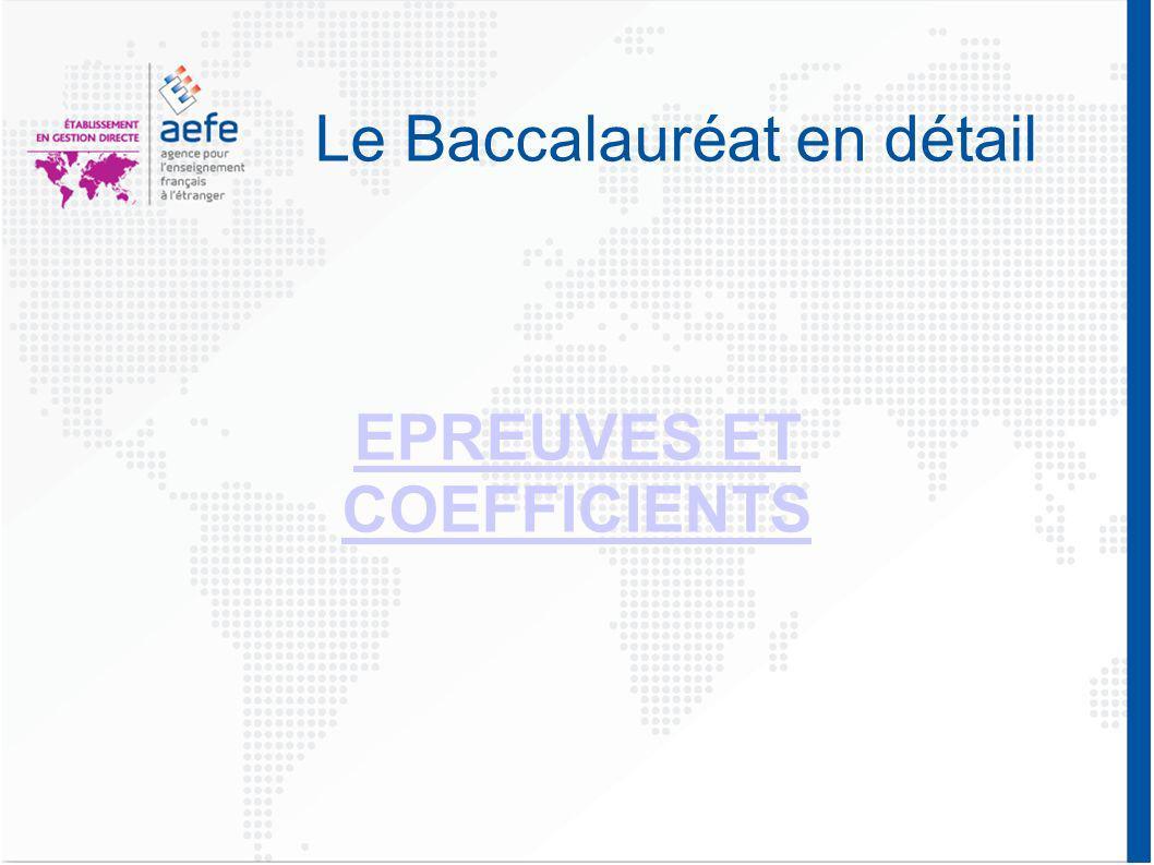 Le Baccalauréat en détail EPREUVES ET COEFFICIENTS