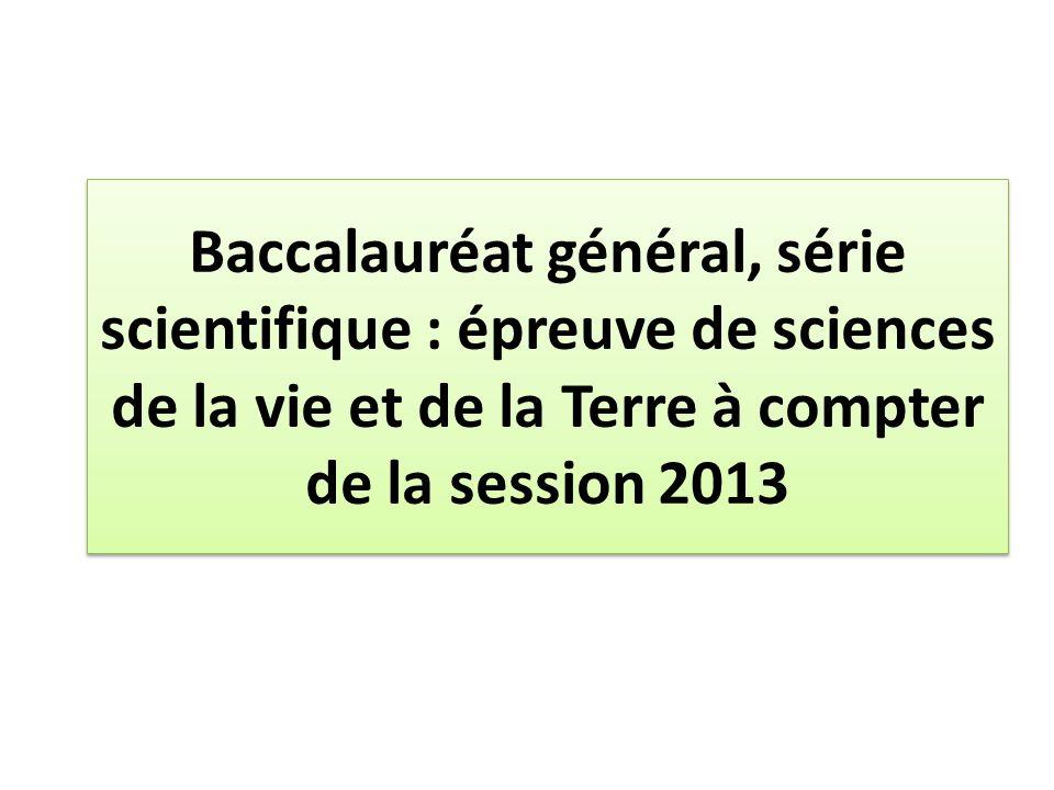 Baccalauréat général, série scientifique : épreuve de sciences de la vie et de la Terre à compter de la session 2013