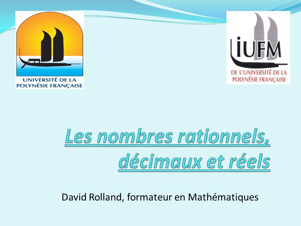 Plan du cours - Quelques représentations - La naissance de lidée de fraction - Les nombres rationnels - Les nombres décimaux - Les nombres réels - Repères didactiques
