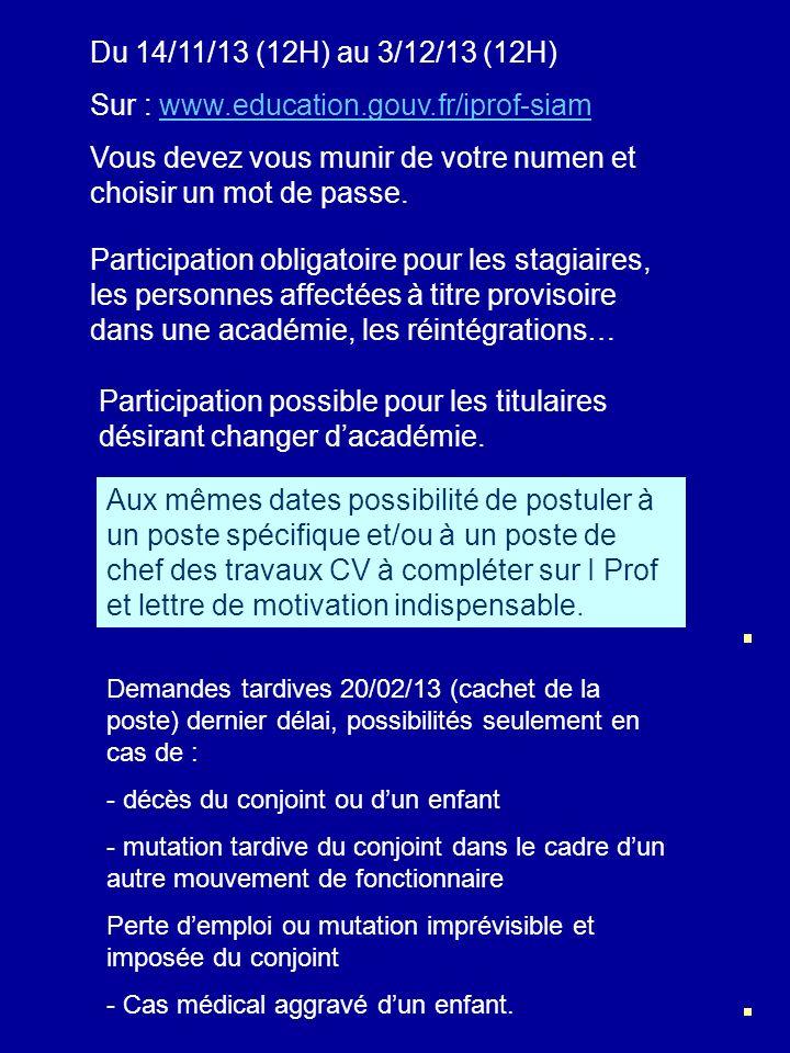 Du 14/11/13 (12H) au 3/12/13 (12H) Sur : www.education.gouv.fr/iprof-siamwww.education.gouv.fr/iprof-siam Vous devez vous munir de votre numen et choisir un mot de passe.