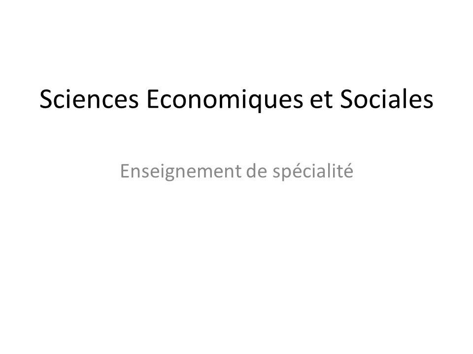 Deux enseignements de spécialité Sciences sociales et politiques Sciences sociales et politiques Economie approfondie Economie approfondie