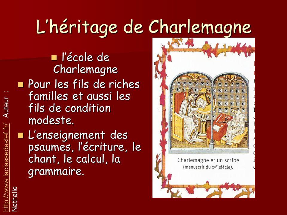 Lhéritage de Charlemagne lécole de Charlemagne lécole de Charlemagne Pour les fils de riches familles et aussi les fils de condition modeste. Pour les