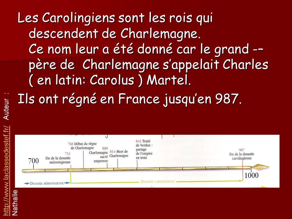 Les Carolingiens sont les rois qui descendent de Charlemagne. Ce nom leur a été donné car le grand -– père de Charlemagne sappelait Charles ( en latin