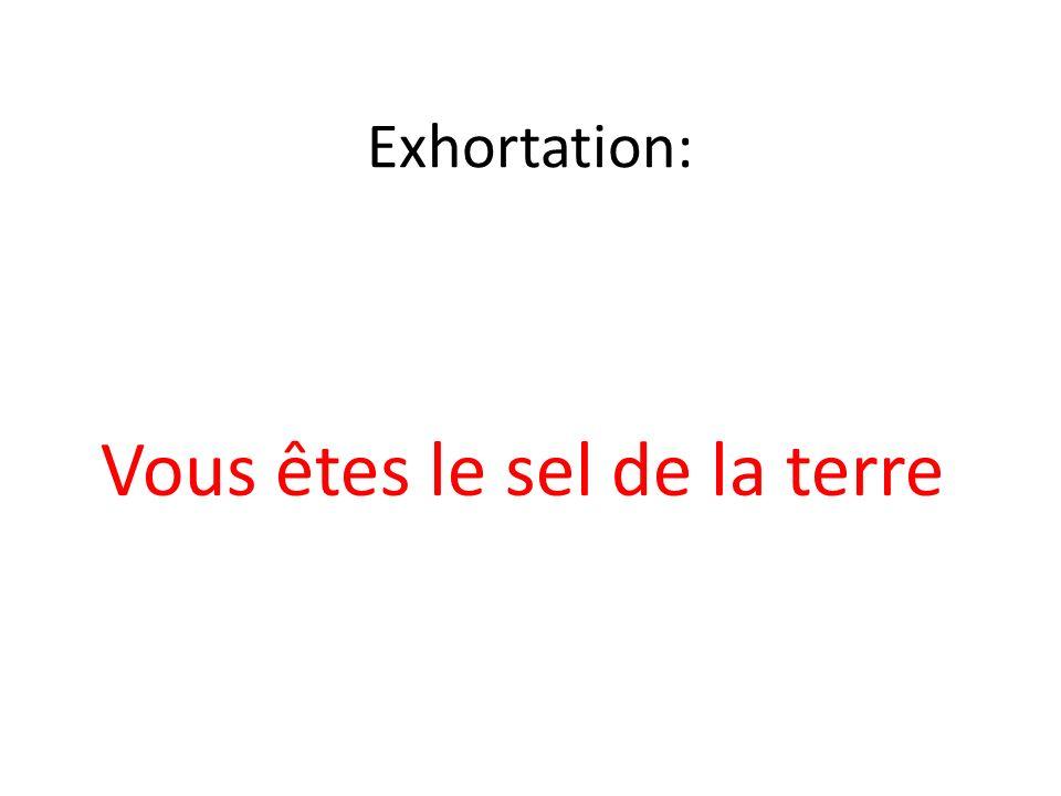 Exhortation: Vous êtes le sel de la terre