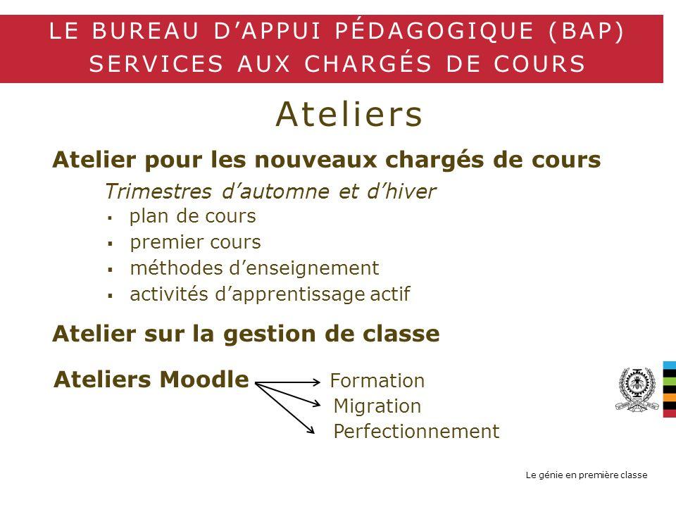 Le génie en première classe Ateliers LE BUREAU DAPPUI PÉDAGOGIQUE (BAP) SERVICES AUX CHARGÉS DE COURS plan de cours premier cours méthodes denseigneme