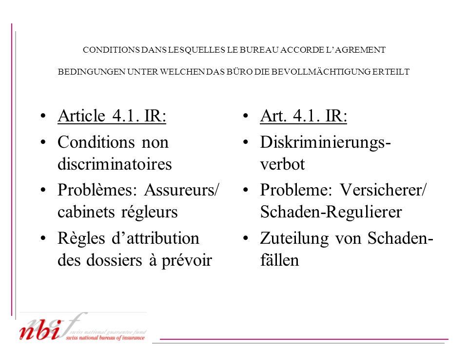 CONDITIONS DANS LESQUELLES LE BUREAU ACCORDE LAGREMENT BEDINGUNGEN UNTER WELCHEN DAS BÜRO DIE BEVOLLMÄCHTIGUNG ERTEILT Article 4.1. IR: Conditions non