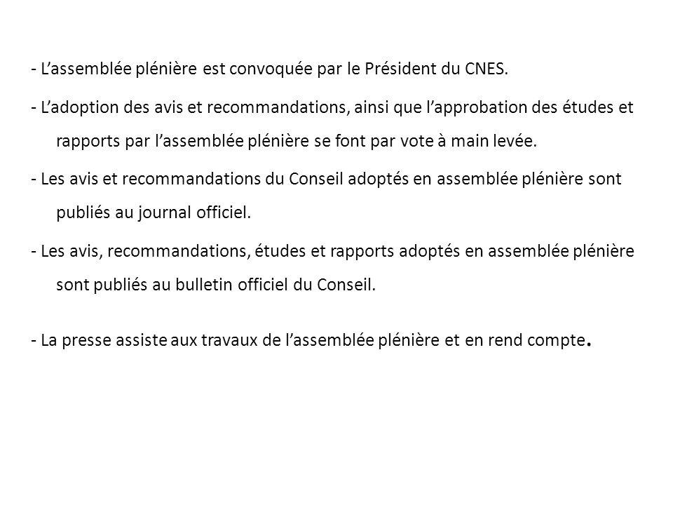 LAssemblée Plénière : Le Conseil se réunit en assemblée plénière (Session) pour délibérer sur les résultats des travaux des commissions.