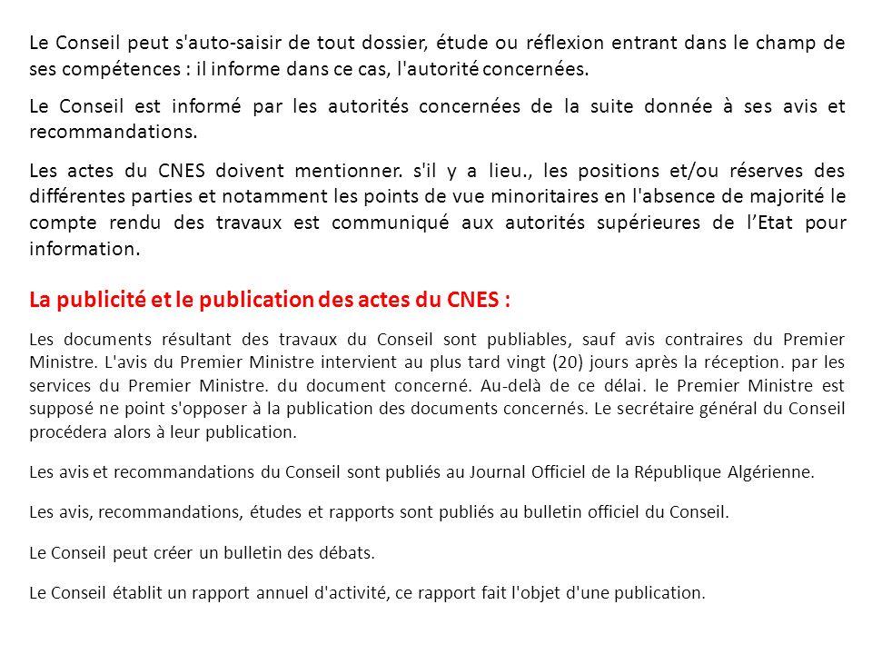 La saisine du CNES : Le Conseil est saisi par le Chef de lEtat ou le Premier Ministre de tout dossier, projet de loi ou de règlement entrant dans le champ de ses.