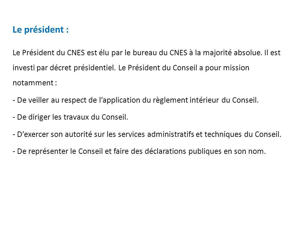 Son fonctionnement : Le fonctionnement du CNES repose sur deux principes fondamentaux : -Le principe de lélection pour pourvoir aux fonctions dirigeantes du Conseil.