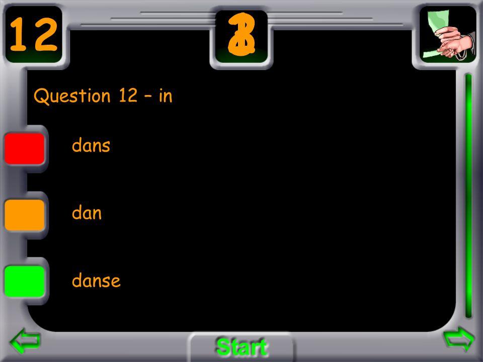 Question 12 – in dans dan danse 12 3 21
