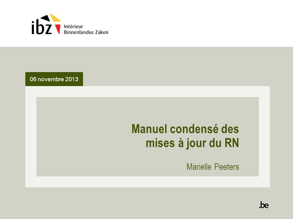 06 novembre 2013 Manuel condensé des mises à jour du RN Marielle Peeters