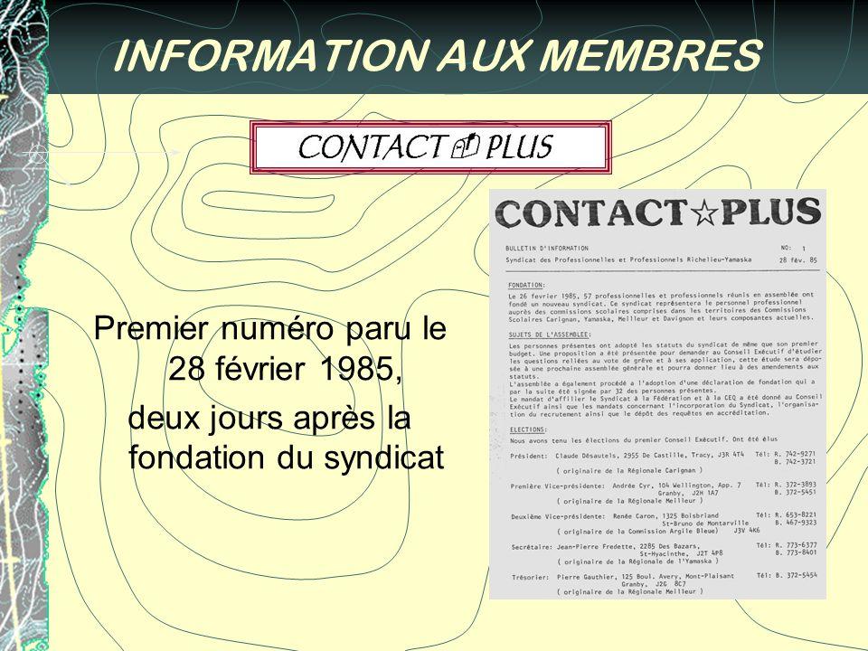 INFORMATION AUX MEMBRES Premier numéro paru le 28 février 1985, deux jours après la fondation du syndicat