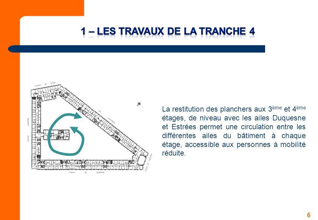 7 Au bilan, la Tranche 4 offre : 10.800 m² de SHON en superstructure et 5.500 m² en S/S.