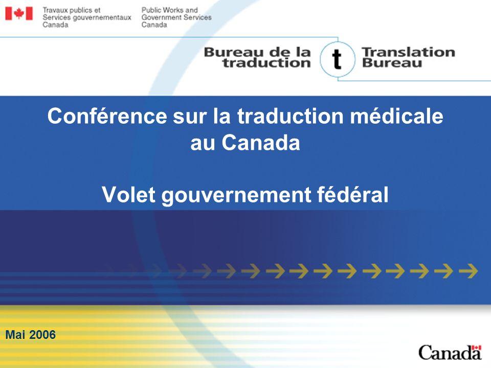 Mai 2006 Conférence sur la traduction médicale au Canada Volet gouvernement fédéral