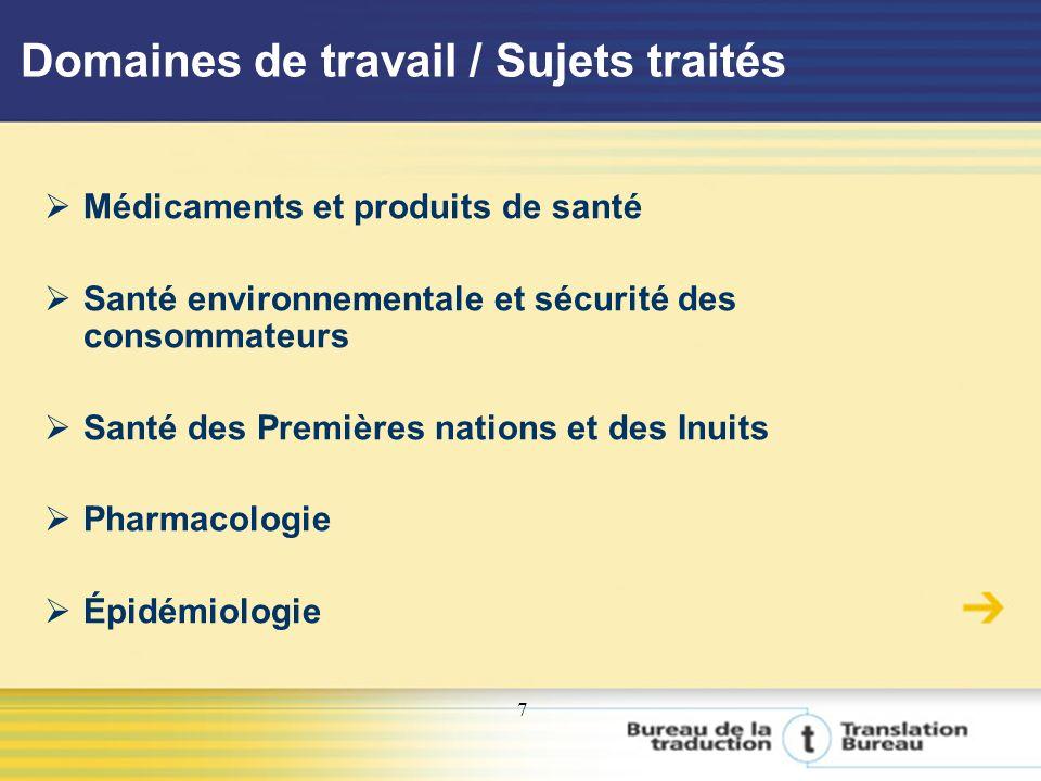 7 Domaines de travail / Sujets traités Médicaments et produits de santé Santé environnementale et sécurité des consommateurs Santé des Premières nations et des Inuits Pharmacologie Épidémiologie