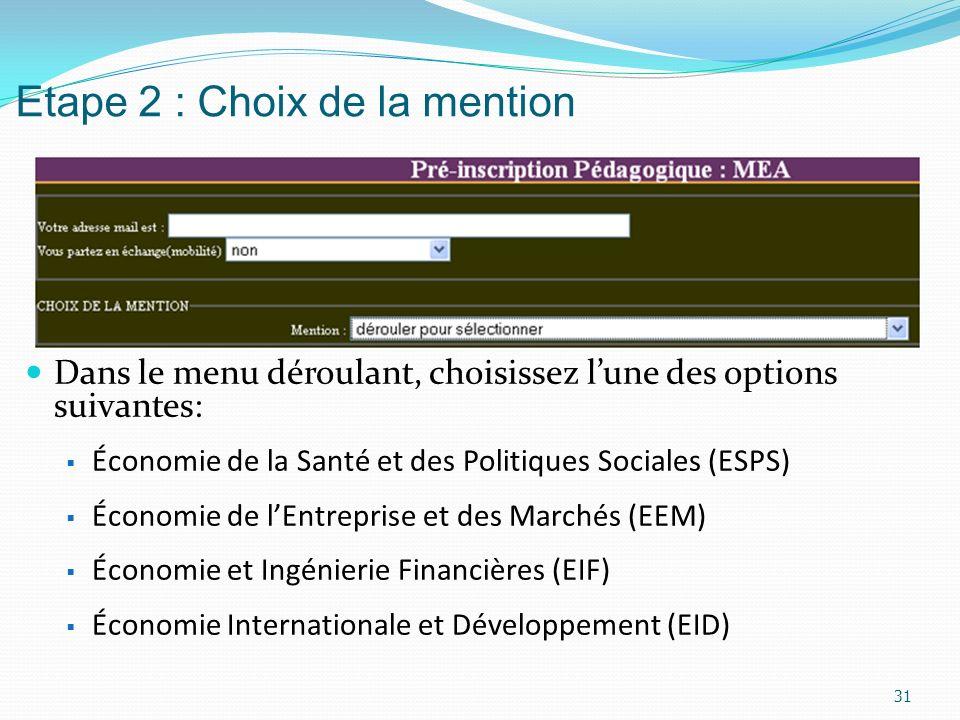 Etape 2 : Choix de la mention Dans le menu déroulant, choisissez lune des options suivantes: Économie de la Santé et des Politiques Sociales (ESPS) Éc